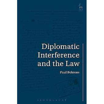 Diplomatic Interference and the Law by Paul Behrens - 9781849464369 B