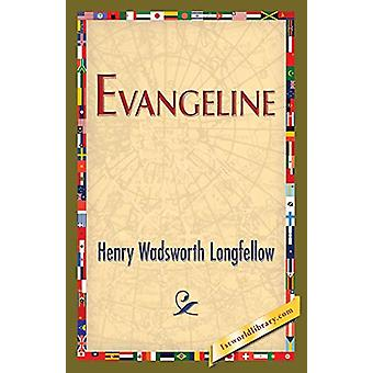 Evangeline by Henry Wadsworth Longfellow - 9781421850405 Book