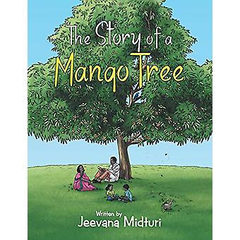 The Story of a Mango Tree by Jeevana Midturi - 9781462410705 Book