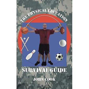 The Physical Education Survival Guide by John Cook - 9781481717571 Bo