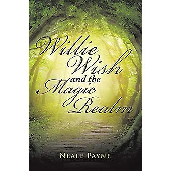 Willie Wish and the Magic Realm by Neale Payne - 9781543403831 Book