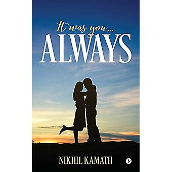 It Was You...Always by Nikhil Kamath - 9781642491036 Book