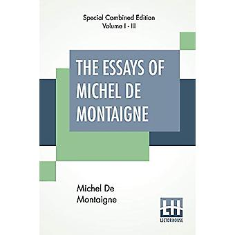 The Essays Of Michel De Montaigne (Complete) - Translated By Charles C