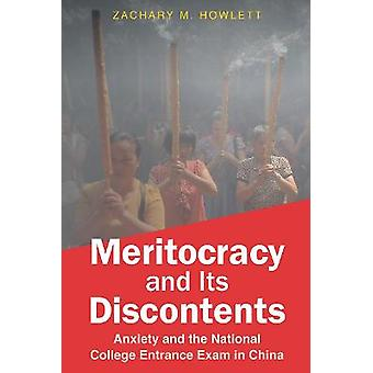 Meritocracy and Its Discontents Anxiety and the National College Entrance Exam in China