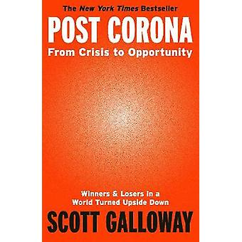 Post Corona From Crisis to Opportunity