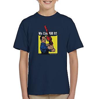 We Can Kill It Ash Vs Evil Dead Kid's T-Shirt