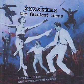 Faintest Ideas - Terrific Times & Unrehearsed Crimes [CD] USA import