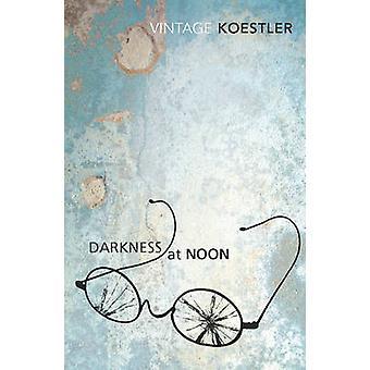 Darkness at Noon by Arthur Koestler - 9780099424918 Book
