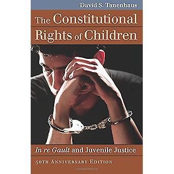 Barn - re Gault och juvenil Justi konstitutionella rättigheter