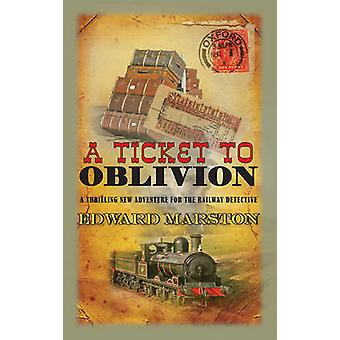 A Ticket to Oblivion by Edward Marston - 9780749018566 Book