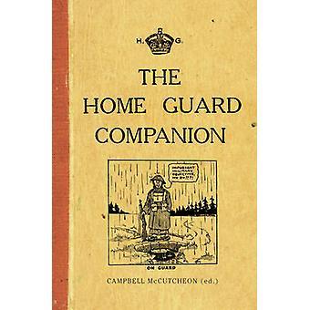 The Home Guard Companion by Campbell McCutcheon - 9781445650975 Book
