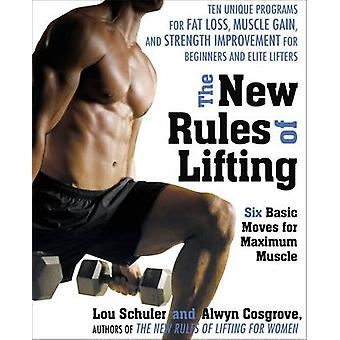 The New Rules of Lifting - Six Basic Moves for Maximum Muscle by Alwyn
