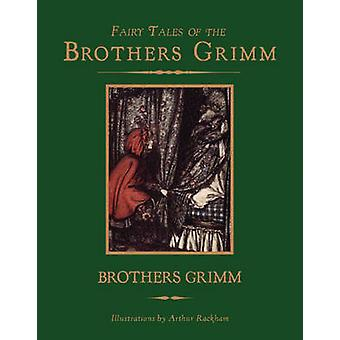 Fairy Tales of the Brothers Grimm by Grimm Brothers - Arthur Rackham