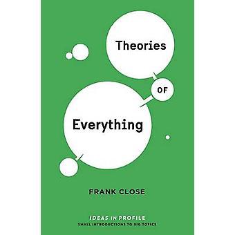 Teorier om allt - idéer i profil av Frank nära - 97817812575