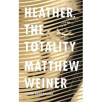 Heather - the Totality by Matthew Weiner - 9781786890634 Book
