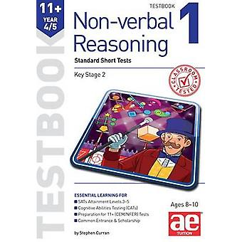 11+ Non-verbal Reasoning Year 4/5 Testbook 1 - Standard Short Tests by