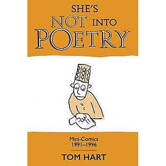 She's Not into Poetry - Mini-Comics 1991-1996 by Tom Hart - 9781934460