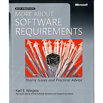 More About Software Requirements - Thorny Issues and Practical Advice