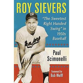 """Roy Sievers - The Sweetest Right Handed Swing"""""""" in 1950s Bas"""