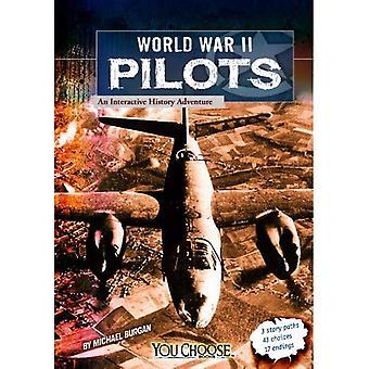 I piloti della seconda guerra mondiale: Un'avventura di storia interattiva (si sceglie libri)