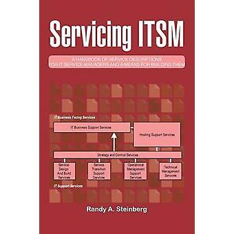 Servicios ITSM un manual de descripción de los servicios para los administradores de servicio de ti y medios para la construcción de A. Steinberg & Randy