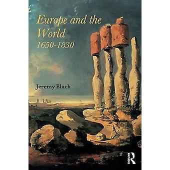 Europe and the World 16501830 by Black & Jeremy