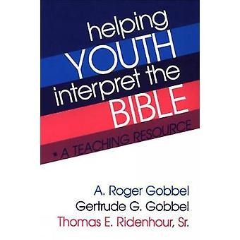 Att hjälpa ungdomar som tolkar Bibeln av Gobbel