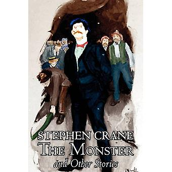 The Monster and Other Stories by Stephen Crane Fiction Classics by Crane & Stephen