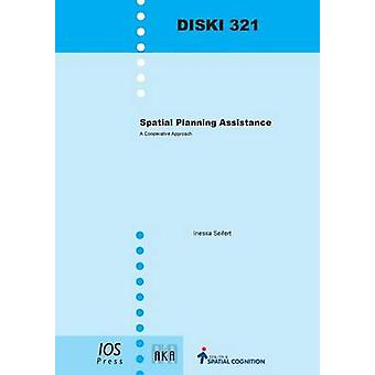 Spatial Planning Assistance A Cooperative Approach by Seifert & Inessa