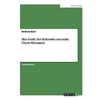 Max Goldt. Der Kolumnist und seine TitanicKolumnen por Baier y Wolfram