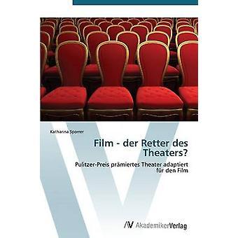 Filmen der Retter des teatrar av Sporrer Katharina