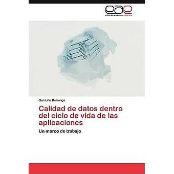 Calidad de Datos Dentro del Ciclo de Vida de Las Aplicaciones de Domingo & Gonzalo