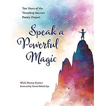 Tala en kraftfull magi: tio år av de resande Stanzas poesi Project