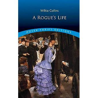 A Rogue's Life by Wilkie Collins - 9780486817576 Book