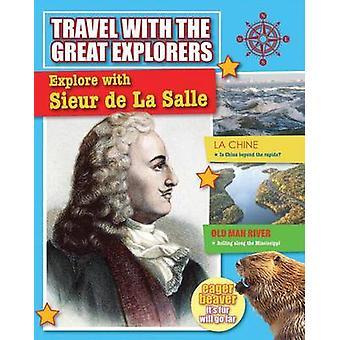 Explore with Sieur de La Salle by Cynthia O'Brien - 9780778714361 Book