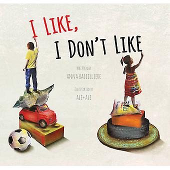I Like - I Don't Like by Anna Baccelliere - 9780802854803 Book