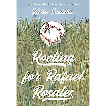Rooting for Rafael Rosales by Kurtis Scaletta - 9780807567449 Book