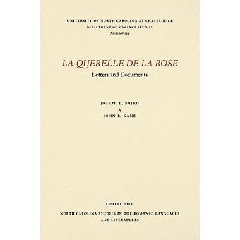 La Querelle de la Rose - Letters and Documents by La Querelle de la Ro