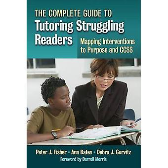 The Complete Guide to Tutoring Struggling Readers - Mapping Intervent