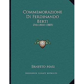 Commemorazione Di Ferdinando Berti - Discorso (1885) by Ernesto Masi -