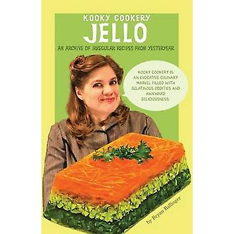 Jello (Kooky Cookery) by Bryan Ballinger - 9781429094160 Book