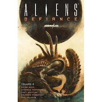 Aliens - Defiance Volume 2 by Brian Wood - 9781506701684 Book