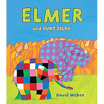 Elmer and Aunt Zelda by David McKee - 9781512439458 Book