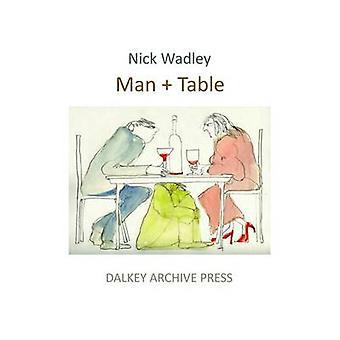 Man + Table by Nicholas Wadley - 9781564787637 Book