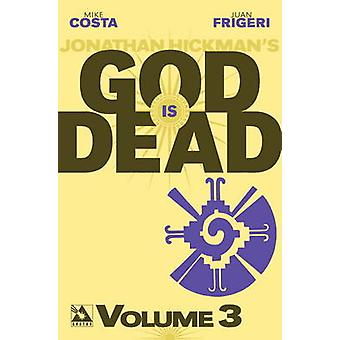 God is Dead - Volume 3 by Omar Francia - Jonathan Hickman - Mike Costa