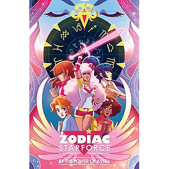 Zodiac Starforce - by the Power of Astra by Kevin Panetta - Paulina Ga