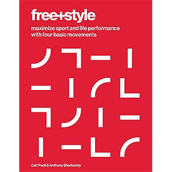 Free+Style - Maximize Sport and Life Performance with Four Basic Movem