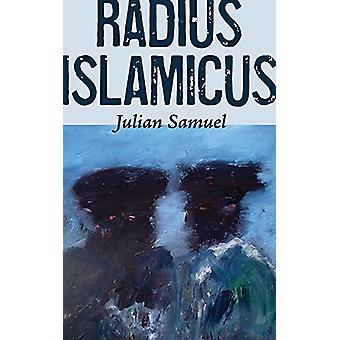 Radius Islamicus by Julian Samuel - 9781771832540 Book