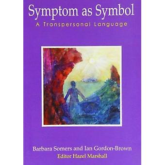 Symptom as Symbol by Barbara Somers - 9781906289096 Book