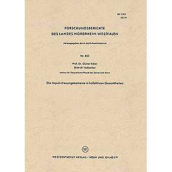 Die Impulsstreuungsmomente i kollektiven Gesamtheiten av Ecker & Gnter